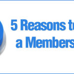 5 Reasons to Create a Membership Site